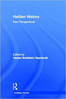 Haitian History: New Perspectives Rewriting Histories