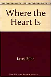 an analysis of where the heart is by billie letts Where the heart is is a drama-comedy released in 2000, based on a novel by billie letts the story is about a pregnant young girl named novalee nation.