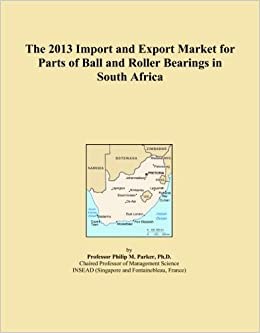 The 2013 Import and Export Market for Parts of Ball and Roller Bearings in South Africa