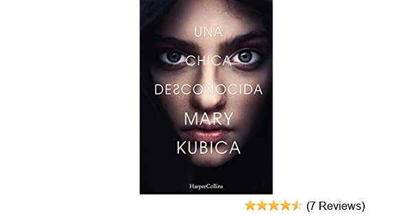 Una chica desconocida (Suspense / Thriller) (Spanish Edition) - Kindle edition by Mary Kubica. Literature & Fiction Kindle eBooks @ Amazon.com.