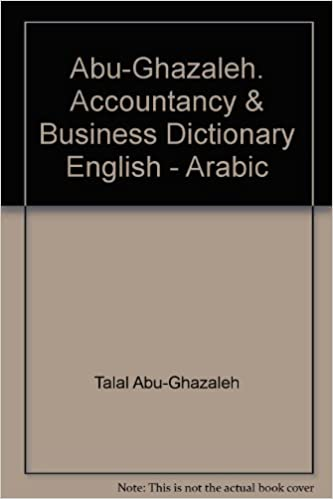 The Abu-Ghazaleh English-Arabic Dictionary of Accountancy