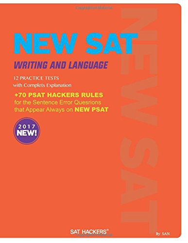 NEW SAT Writing & Language 9 Practice Tests: + 70 SAT HACKERS RULES for the Sentence Error Questions that Appear Always on NEW SAT (Volume 1)