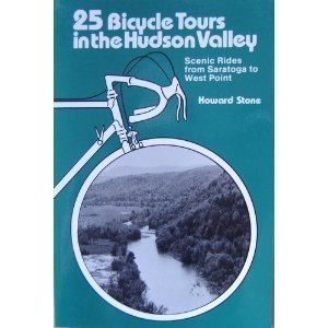25 Bicycle Tours in the Hudson Valley: Scenic Rides from Saratoga to West Point (25 Bicycle Tours Guide)