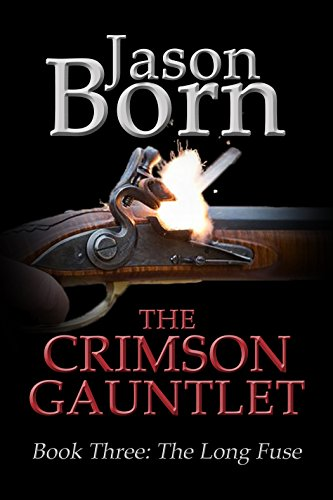 The Crimson Gauntlet (The Long Fuse Book 3)