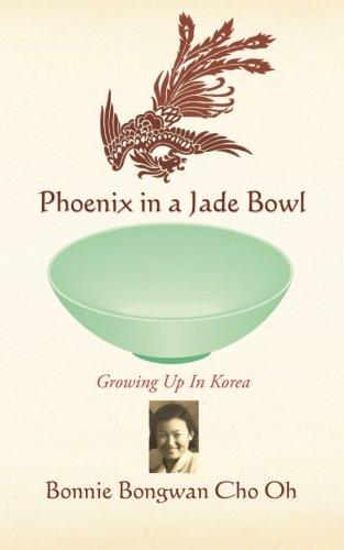 Download Phoenix in a Jade Bowl: Growing up in Korea pdf epub