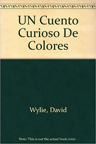 Book UN Cuento Curioso De Colores (Spanish Edition) by David Wylie (1986-04-01)