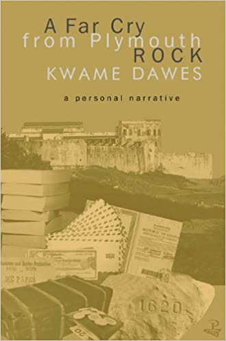 Book A Far Cry from Plymouth Rock: A Personal Narrative by Kwame Dawes (2006-04-01)