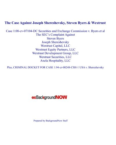 Download The Case Against Joseph Shereshevsky, Steven Byers & Wextrust: Case 1:08-Cv-07104-Dc Securities And Exchange Commission V. Byers Et Al PDF