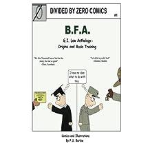 B. F. A.: Origins and Basic Training Saga