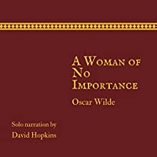 A Woman of No Importance (Director's Playbook Edition) Audiobook by Oscar Wilde Narrated by David Hopkins