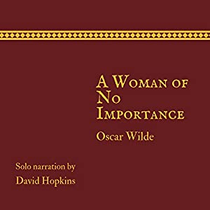 A Woman of No Importance (Director's Playbook Edition) Audiobook