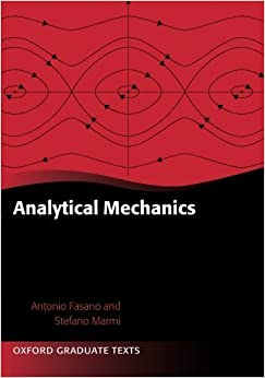 Book Analytical Mechanics: An Introduction (Oxford Graduate Texts) by Fasano, Antonio, Marmi, Stefano, Pelloni, Beatrice (2013)