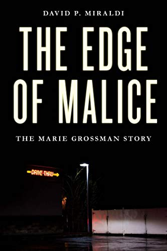 The Edge of Malice: The Marie Grossman Story