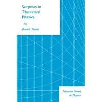Surprises in Theoretical Physics (Princeton Series in Physics)