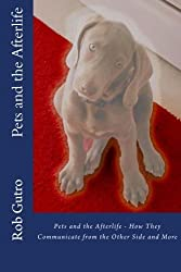 Pets and the Afterlife by Rob Gutro (2014-03-27)