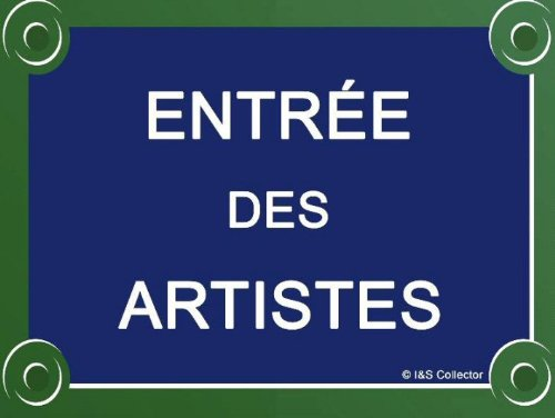 PLAQUE DE RUE METAL 20X15cm ENTREE DES ARTISTES
