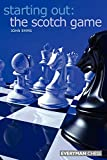 Starting Out: The Scotch Game (starting Out - Everyman Chess)-John Emms