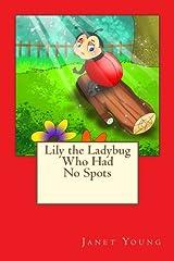 Lily the Ladybug Who Had No Spots Paperback