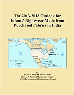 The 2013-2018 Outlook for Infants' Nightwear Made from Purchased Fabrics in India