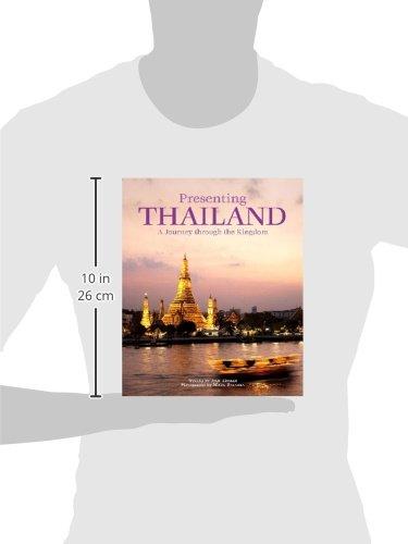 Presenting Thailand A Journey Through The Kingdom John Hoskin