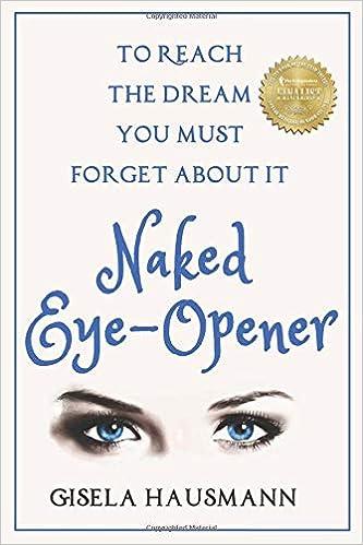 Naked Eye-Opener To Reach the Dream You Must Forget About It: Amazon.es: Gisela Hausmann, Divya Lavanya: Libros en idiomas extranjeros