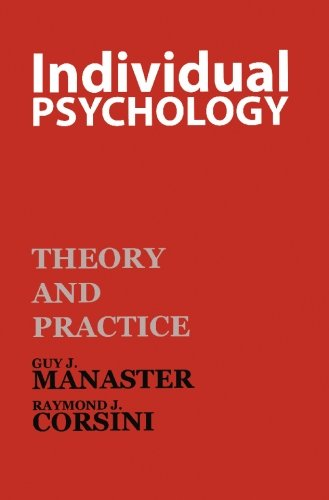 Individual Psychology: Theory and Practice (The Practice And Theory Of Individual Psychology)
