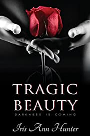 Tragic Beauty: A Dark Captive Romance (Beauty & The Darkness Book 1)