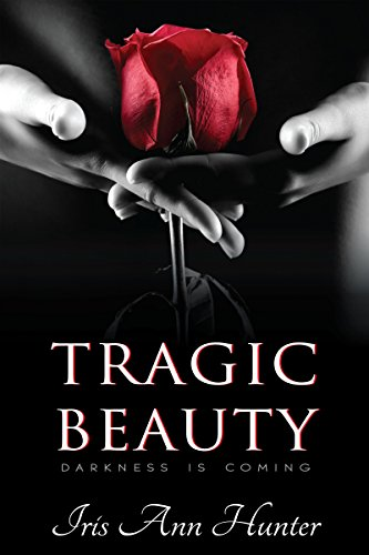 Tragic Beauty (Beauty & The Darkness, Book One)