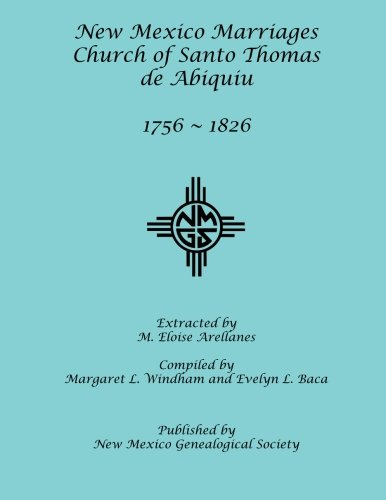 New Mexico Abiquiu (New Mexico Marriages: Church of Santo Thomas de Abiquiu: 1756-1826)