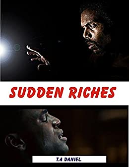 """SUDDEN RICHES: """"An African tale written in French language and translated in English Language"""" by [DANIEL, T.A.]"""