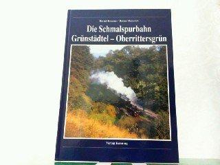 Die Schmalspurbahn Grünstädtel - Oberrittersgrün