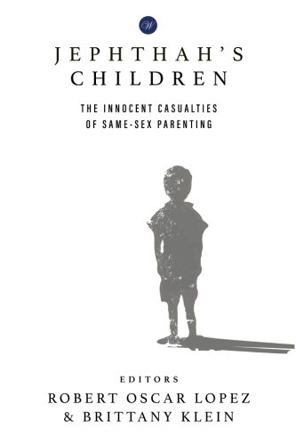 Jephthah's Children: The Innocent Casualties of Same-Sex Parenting