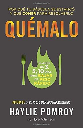 Quémalo: Por qué tu báscula se estancó y qué comer para resolverlo (Spanish Edition)