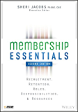 Membership Essentials: Recruitment, Retention, Roles, Responsibilities, and Resources