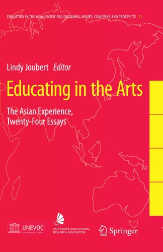 Educating in the Arts: The Asian Experience: Twenty-Four Essays (Education in the Asia-Pacific Region: Issues, Concerns