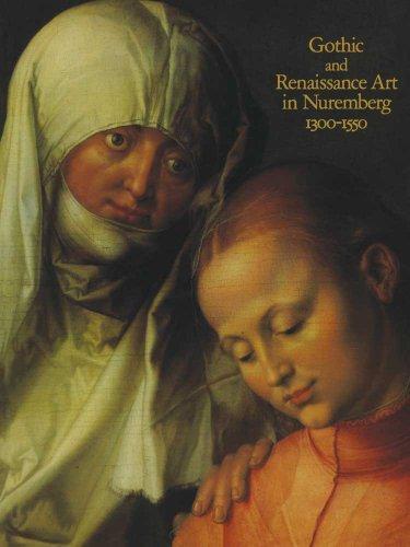Gothic and Renaissance Art in Nuremberg, 1300??1550 by Kahsnitz Rainer Wixom William D. (2013-09-03) Paperback