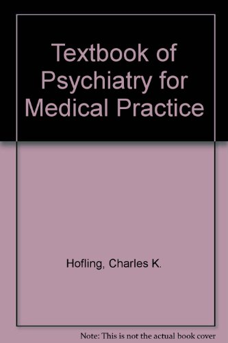 Textbook of Psychiatry for Medical Practice