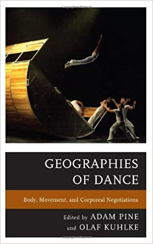 Read Geographies of Dance: Body, Movement, and Corporeal Negotiations PDF, azw (Kindle), ePub