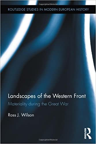 Online-kirjat pdf ilmaiseksi Landscapes of the Western Front: Materiality During the Great War (Routledge Studies in Modern European History) Suomeksi