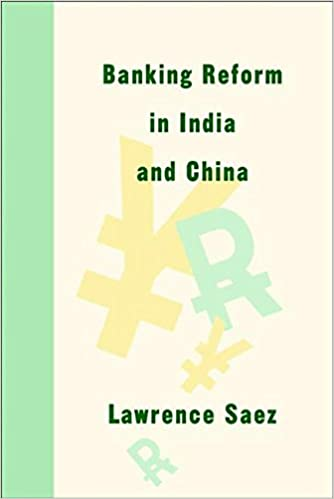 banking reform in india and china saez lawrence