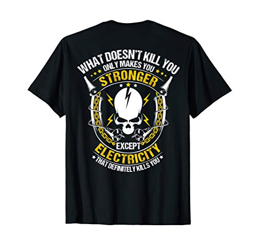 What Doesn't Kill You Electricity Electrician T-Shirt