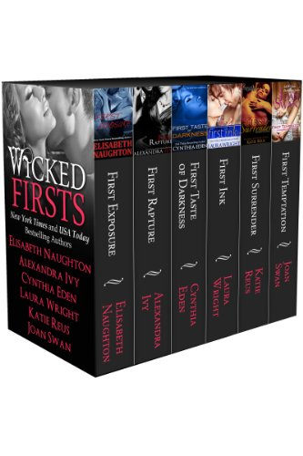 Wicked Firsts by Elisabeth Naughton, Alexandra Ivy, Cynthia Eden, Laura Wright, Katie Reus, Joan Swan