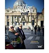 Two Greedy Italians Eat Italy by Contaldo, Gennaro ( Author ) ON Apr-12-2012, Hardback