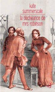 vignette de 'La déchéance de Mrs Robinson (Kate Summerscale)'