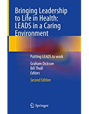 Bringing Leadership to Life in Health: LEADS in a Caring Environment: Putting LEADS to work