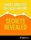 Google Analytics for sales hacking - Secret Revealed
