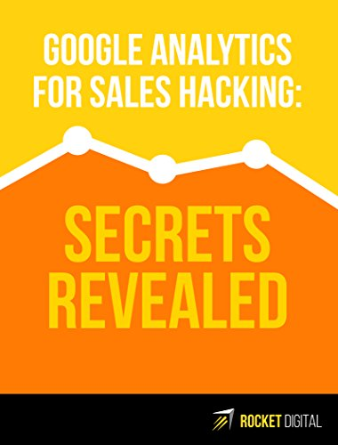 Google Analytics for sales hacking - Secret Revealed: Understand the MAGIC FORMULA of online business success & Answer the TWO MOST IMPORTANT Questions in digital ()