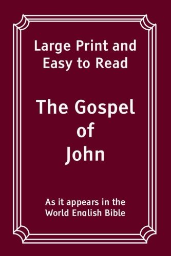 The Gospel of John: Large Print and Easy to Read