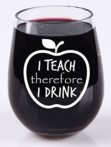 Teacher Wine Glass - I Teach Therefore I Drink - Stemless Tritan Plastic Wine Glass - 16 Ounce - Gifts for Teacher - Professor Appreciation - Secret Santa White Elephant Yankee Exchange