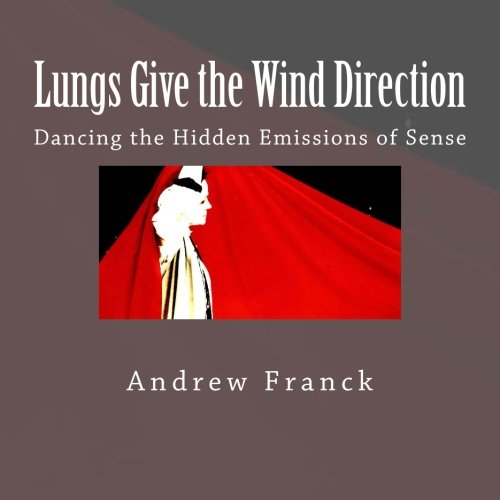 Lungs Give The Wind Direction: Dancing The Hidden Emissions Of Sense